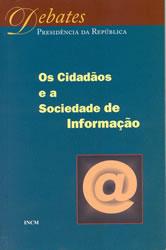 Manuel Castells, Gustavo Cardoso (org.) et alli; Jorge Sampaio [nota de abertura], A Sociedade Em Rede – Do Conhecimento à Acção Política, 2006