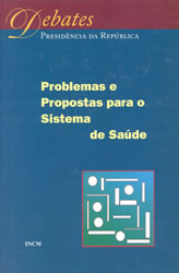 Jorge Simes (coord.) et alli; Jorge Sampaio [nota de abertura], Problemas e Propostas para o Sistema de Sade : Debate promovido pelo Presidente da Repblica durante a Semana da Sade [28 de Novembro de 1999], Lisboa, IN-CM, 2000