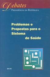 Jorge Simões (coord.) et alli; Jorge Sampaio [nota de abertura], Problemas e Propostas para o Sistema de Saúde : Debate promovido pelo Presidente da República durante a Semana da Saúde [28 de Novembro de 1999], Lisboa, IN-CM, 2000