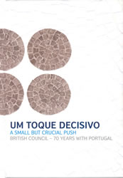Alison Roberts; Jorge Sampaio [prefácio], Um Toque Decisivo = A Small But Crucial Push : British Council – 70 Anos com Portugal, Medialivros, 2008