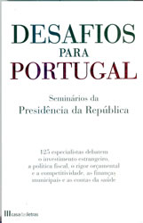 José da Silva Lopes [et alli]; Jorge Sampaio [prefácio], Desafios para Portugal, Lisboa, Casa das Letras/Editorial Notícias, 2005